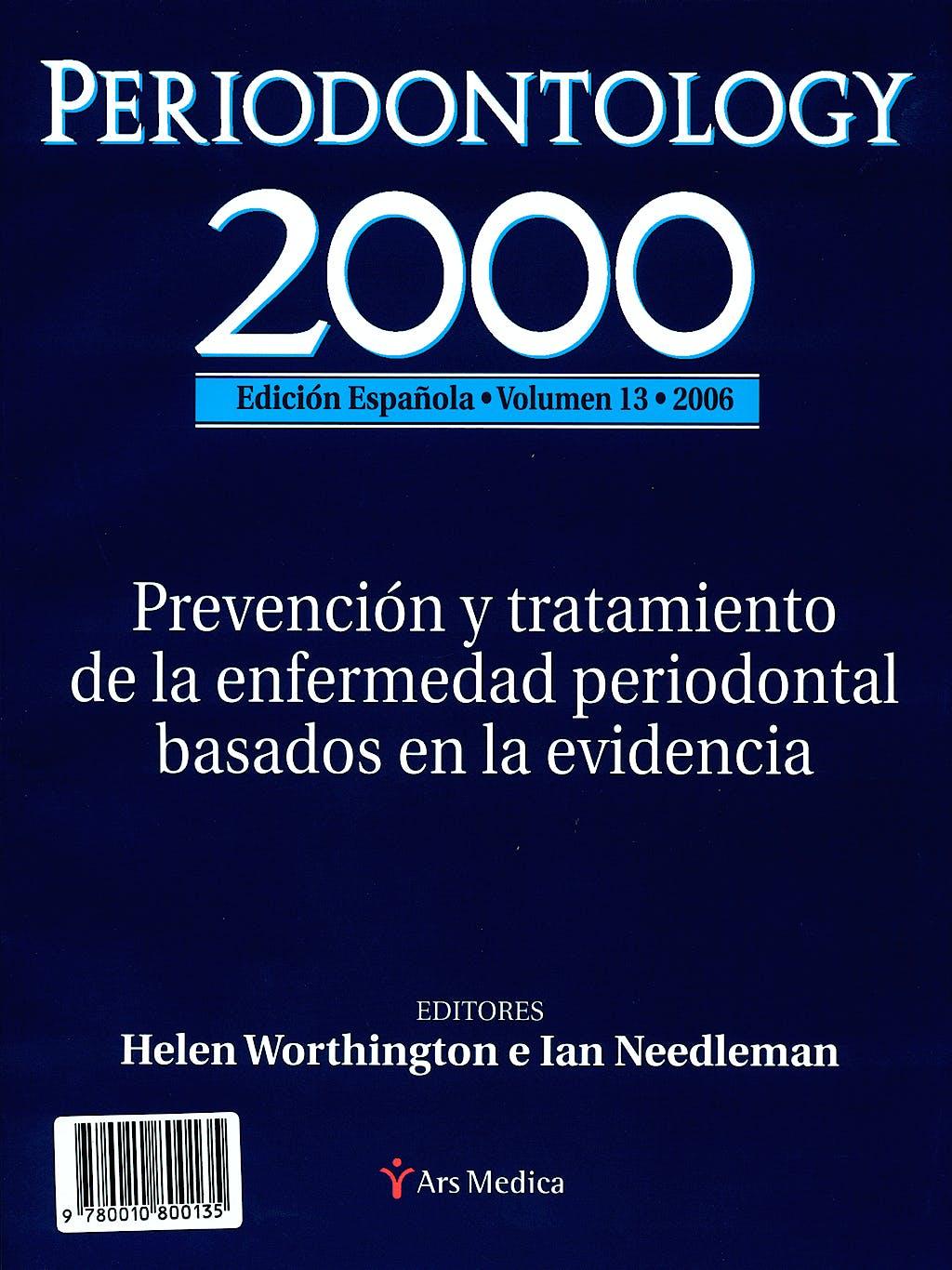 Portada del libro 9780010800135 Prevencion y Tratamiento de la Enfermedad Periodontal Basados en la Evidencia, Periodontology 2000, Edicion Española, Vol. 13, 2006