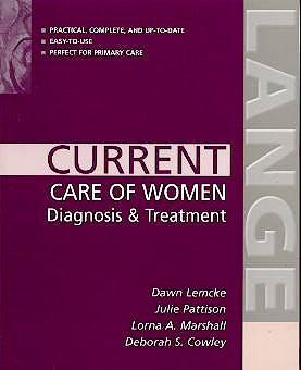 Portada del libro 9780071387705 Current Care of Women. Diagnosis and Treatment