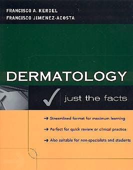 Portada del libro 9780071391436 Dermatology. Just the Facts