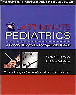 Portada del libro 9780071421799 Last Minute Pediatrics. a Concise Review for the Specialty Boards