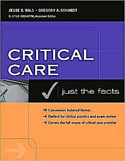 Portada del libro 9780071440202 Critical Care: Just the Facts