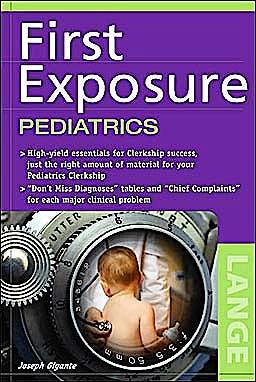 Portada del libro 9780071441704 First Exposure. Pediatrics