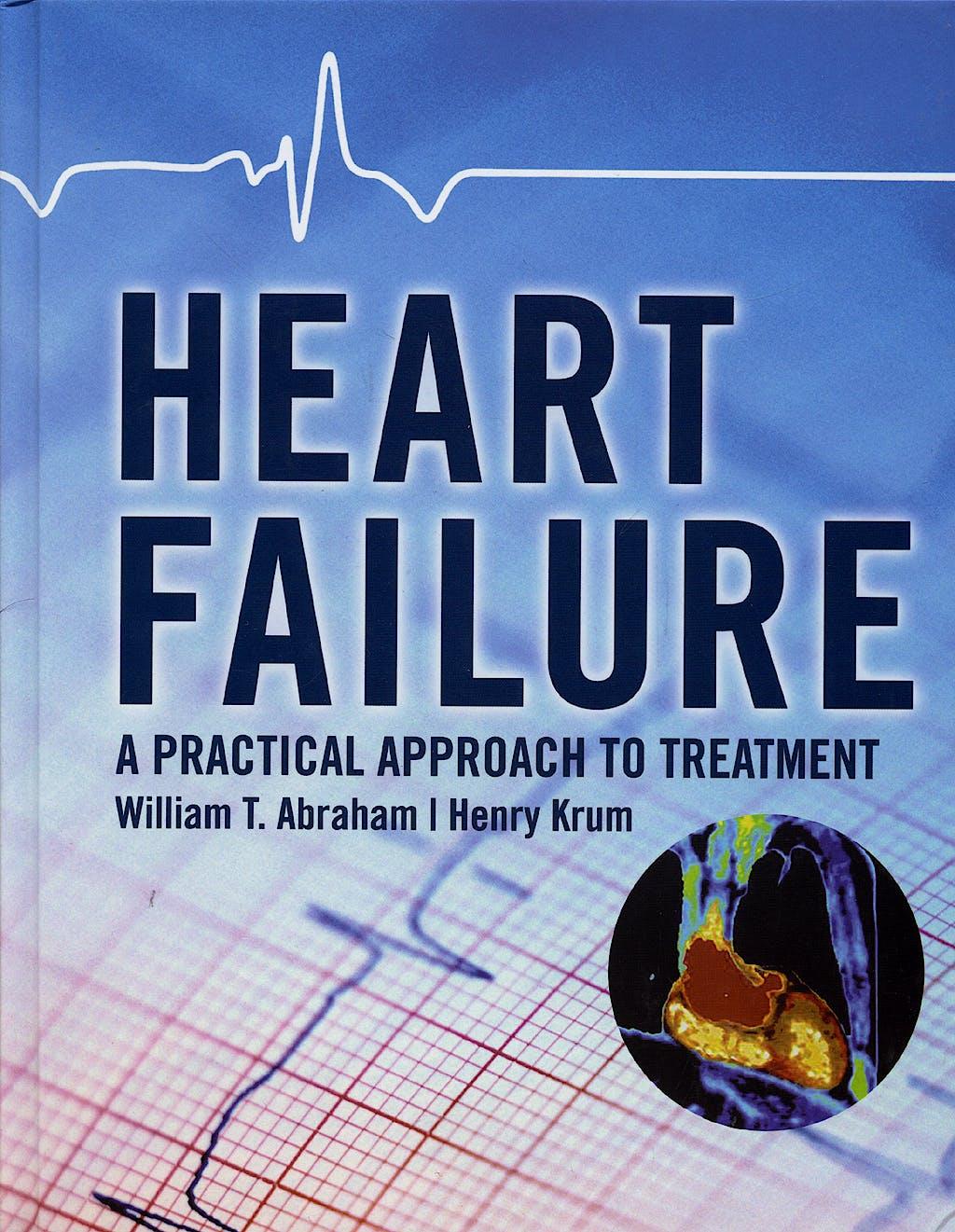 Portada del libro 9780071443159 Heart Failure. a Practical Approach to Treatment