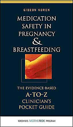 Portada del libro 9780071448277 Medication Safety in Pregnancy and Breastfeeding. the Evidence-Based A-to-Z Clinician's Pocket Guide