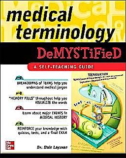 Portada del libro 9780071461047 Medical Terminology Demystified. a Self-Teaching Guide