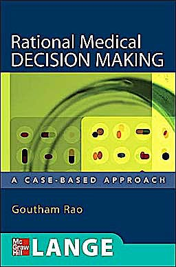 Portada del libro 9780071463973 Rational Medical Decision Making. a Case-Based Approach