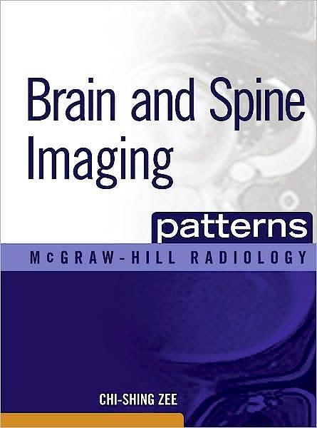 Portada del libro 9780071465410 Brain and Spine Imaging Patterns