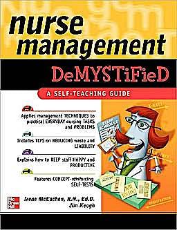 Portada del libro 9780071472418 Nurse Management Demystified. a Self-Teaching Guide