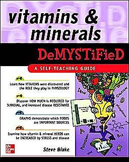 Portada del libro 9780071489010 Vitamins and Minerals Demystified. a Self-Teaching Guide