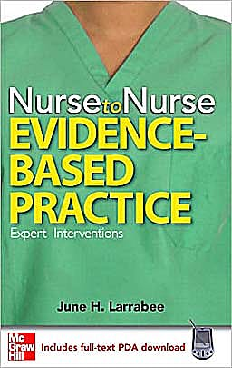 Portada del libro 9780071493727 Nurse to Nurse: Evidence-Based Practice. Expert Interventions  (Includes Full-Text Pda Download)