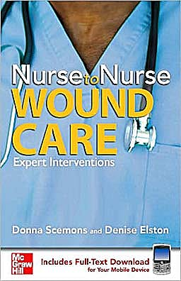 Portada del libro 9780071493970 Nurse to Nurse: Wound Care. Expert Interventions (Includes Full-Text Download for Your Mobile Device)