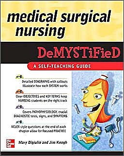 Portada del libro 9780071494502 Medical Surgical Nursing Demystified. a Self-Teaching Guide