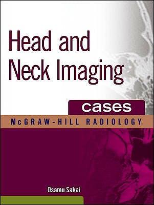 Portada del libro 9780071543729 Head and Neck Imaging Cases