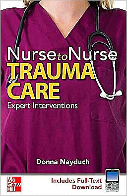 Portada del libro 9780071596770 Nurse to Nurse: Trauma Care. Expert Interventions (Includes Full-Text Download)