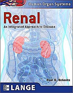 Portada del libro 9780071621557 Renal. an Integrated Approach to Disease (Human Organs Systems)