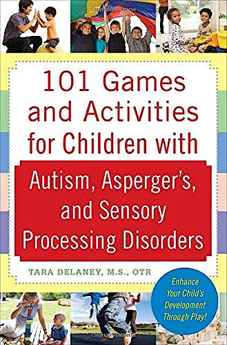 Portada del libro 9780071623360 101 Games and Activities for Children with Autism, Asperger's and Sensory Processing Disorders