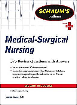 Portada del libro 9780071625050 Schaum's Outlines Medical-Surgical Nursing. 375 Review Questions and Answers