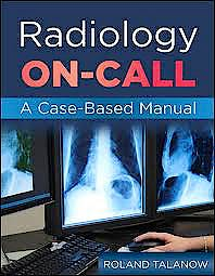 Portada del libro 9780071637978 Radiology on Call: A Case-Based Manual