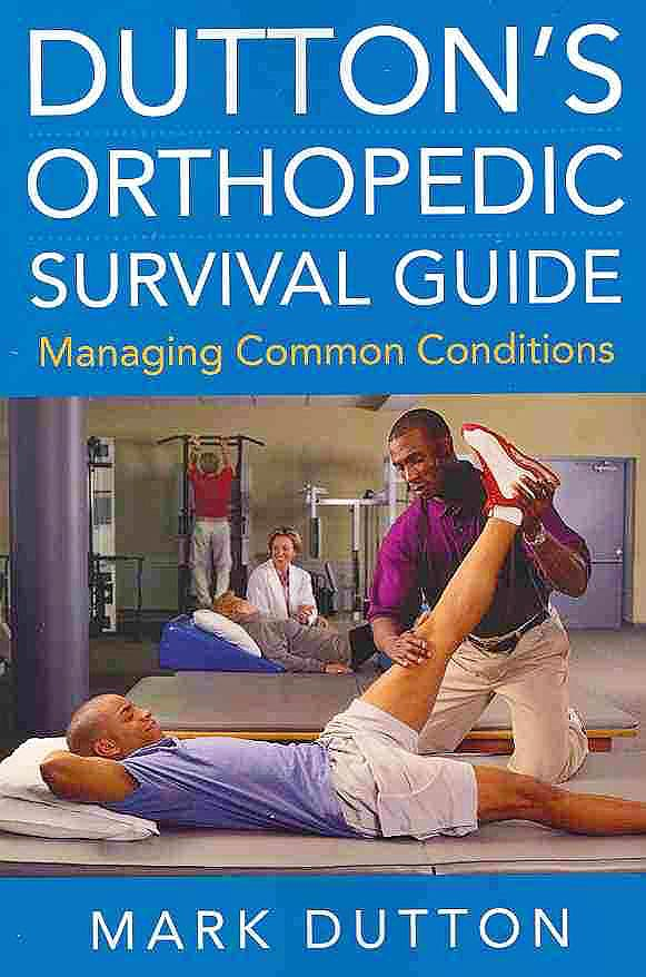 Portada del libro 9780071715102 Dutton's Orthopedic Survival Guide: Managing Common Conditions