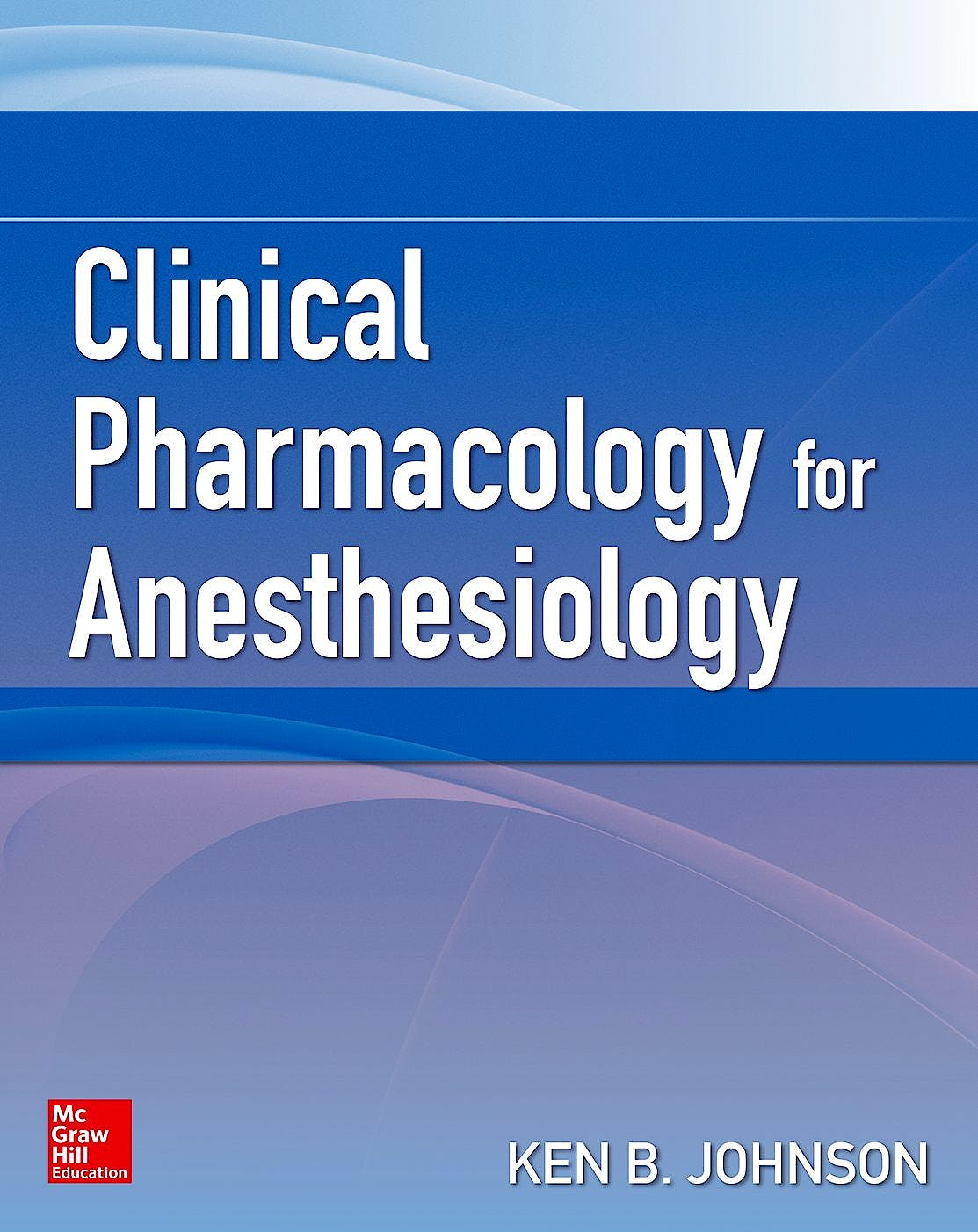 Portada del libro 9780071736169 Clinical Pharmacology for Anesthesiology