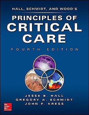 Portada del libro 9780071738811 Hall, Schmidt and Wood's Principles of Critical Care