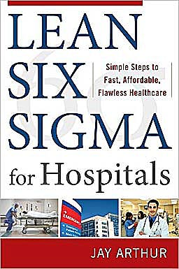 Portada del libro 9780071753258 Lean Six Sigma for Hospitals: Simple Steps to Fast, Affordable, and Flawless Healthcare