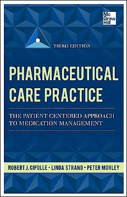 Portada del libro 9780071756389 Pharmaceutical Care Practice. the Patient-Centered Approach to Medication Management Services