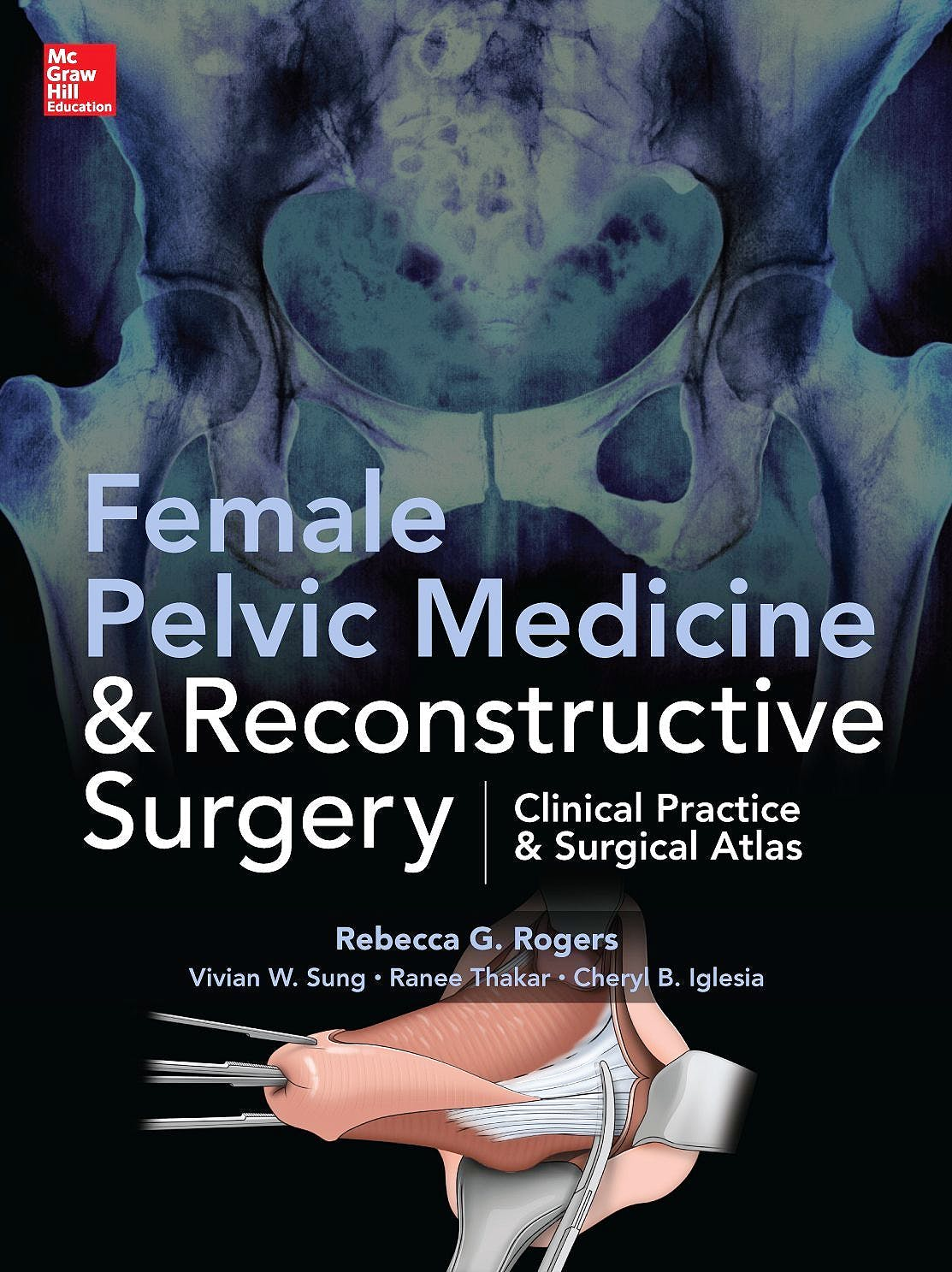 Portada del libro 9780071756419 Female Pelvic Medicine and Reconstructive Surgery