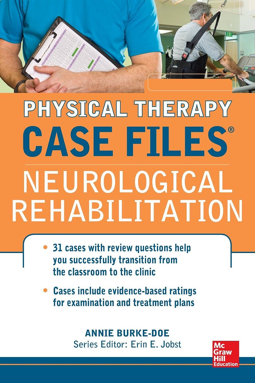 Portada del libro 9780071763783 Case Files in Physical Therapy: Neurological Rehabilitation