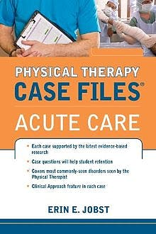Portada del libro 9780071763806 Case Files in Physical Therapy Acute Care