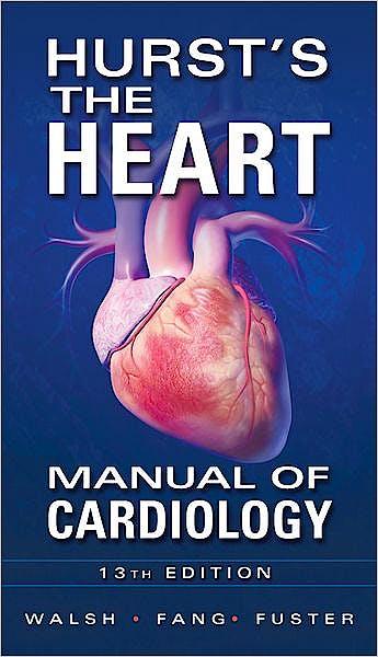 Portada del libro 9780071773157 Hurst's the Heart. Manual of Cardiology