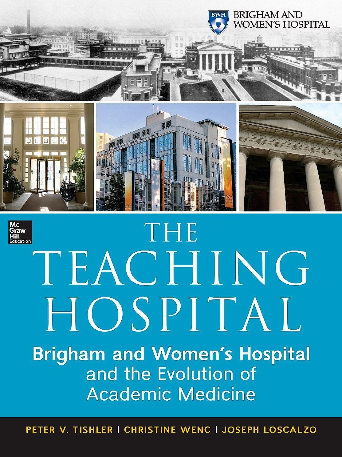 Portada del libro 9780071784016 The Teaching Hospital: Brigham and Women's Hospital and the Evolution of Academic Medicine 1913-2013