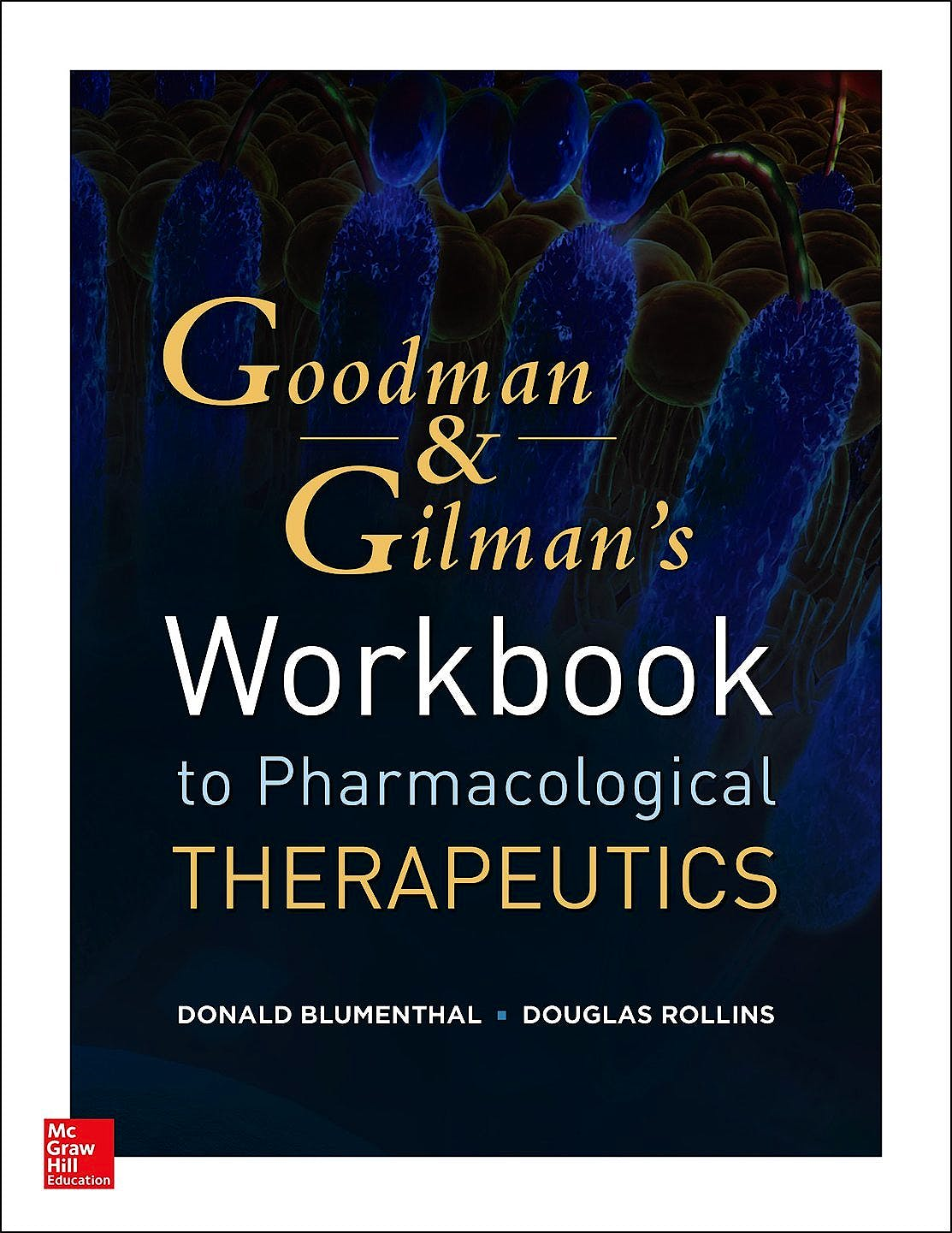 Portada del libro 9780071793360 Workbook and Casebook for Goodman and Gilman's the Pharmacological Basis of Therapeutics