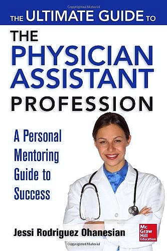 Portada del libro 9780071801942 The Ultimate Guide to the Physician Assistant Profession