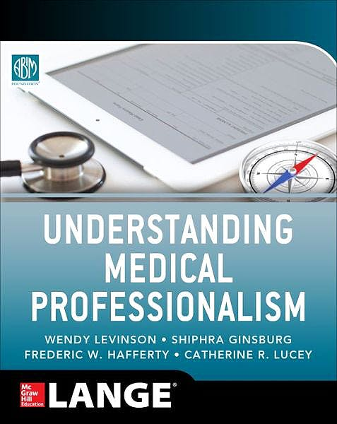Portada del libro 9780071807432 Understanding Medical Professionalism. Lange
