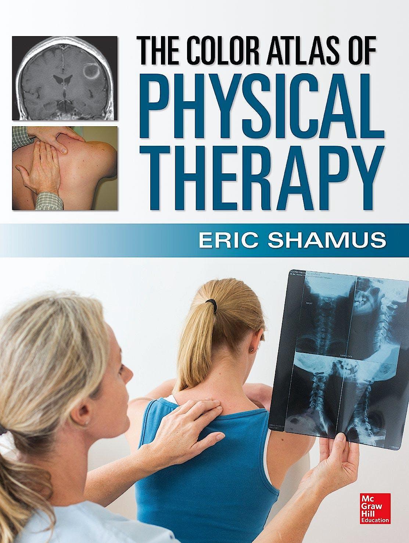 Portada del libro 9780071813518 The Color Atlas of Physical Therapy