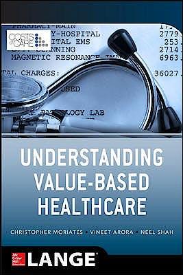 Portada del libro 9780071816984 Understanding Value Based Healthcare