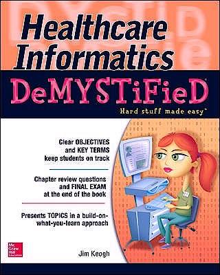 Portada del libro 9780071820530 Healthcare Informatics Demystified