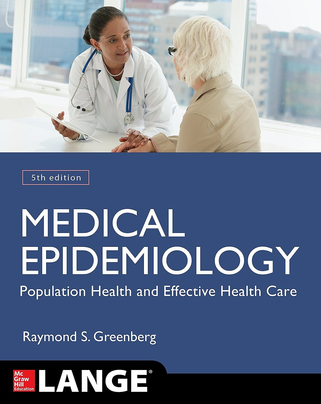 Portada del libro 9780071822725 Medical Epidemiology. Population Health and Effective Health Care. Lange