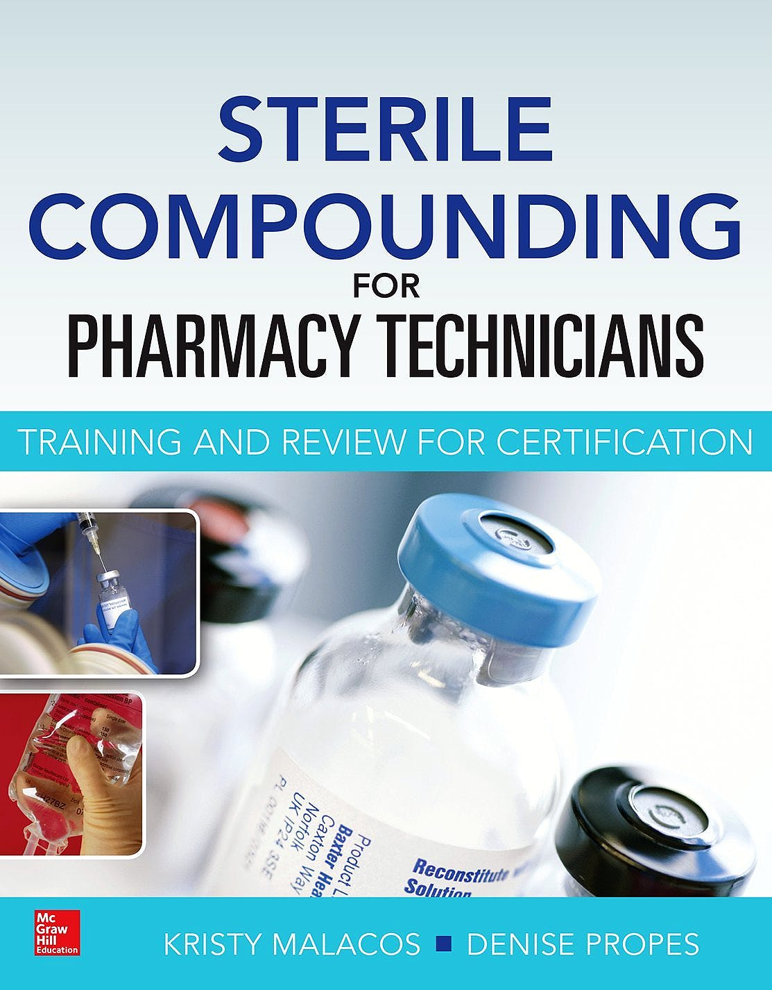 Portada del libro 9780071830430 Sterile Compounding for Pharm Techs: A Text and Review for Certification