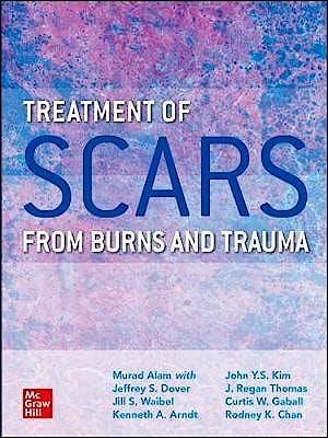 Portada del libro 9780071839914 Treatment of Scars from Burns and Trauma