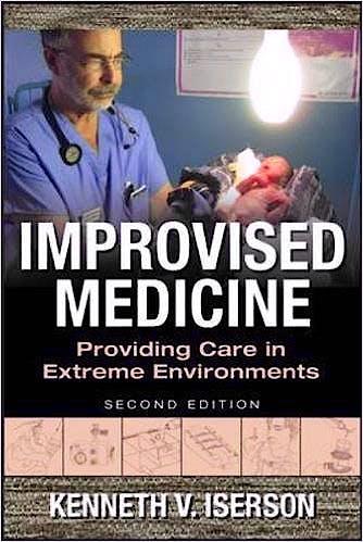Portada del libro 9780071847629 Improvised Medicine: Providing Care in Extreme Environments