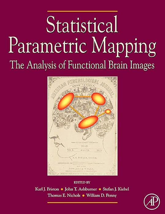 Portada del libro 9780123725608 Statistical Parametric Mapping: The Analysis of Functional Brain Images