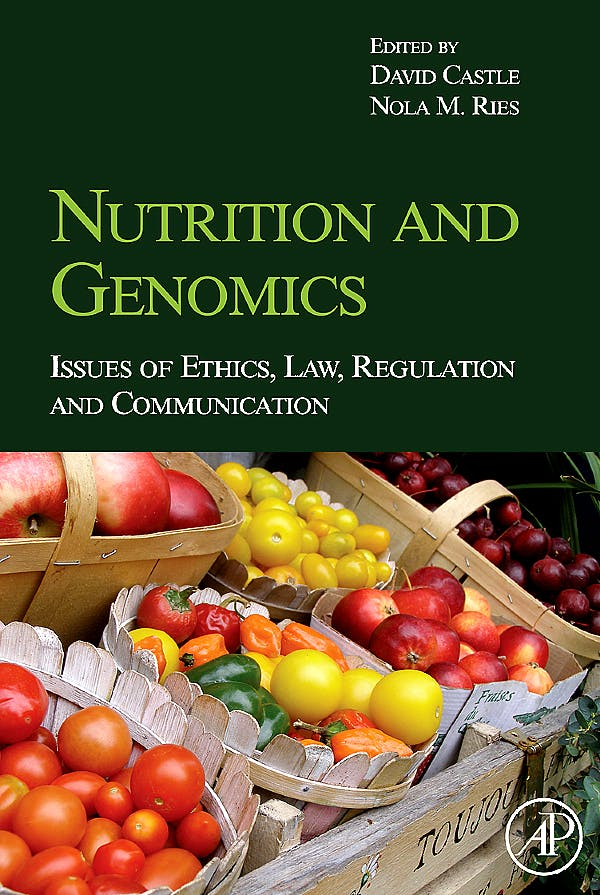 Portada del libro 9780123741257 Nutrition and Genomics. Issues of Ethics, Law, Regulation and Communication