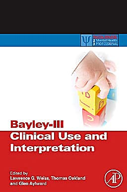 Portada del libro 9780123741776 Bayley-Iii Clinical Use and Interpretation