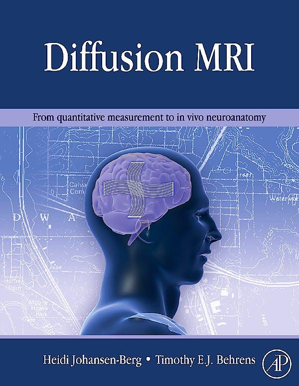 Portada del libro 9780123747099 Diffusion Mri. from Quantitative Measurement to In-Vivo Neuroanatomy