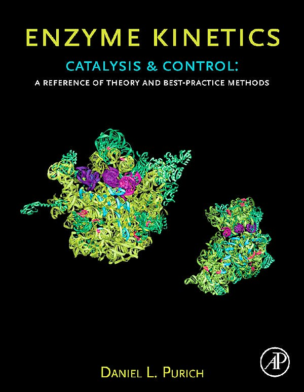 Portada del libro 9780123809247 Enzyme Kinetics. Catalysis & Control. a Reference of Theory and Best-Practice Methods