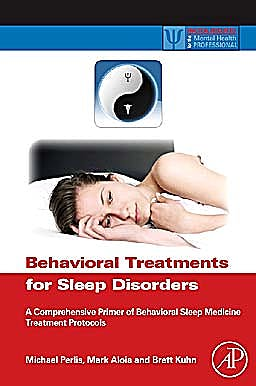 Portada del libro 9780123815224 Behavioral Treatments for Sleep Disorders. a Comprehensive Primer of Behavioral Sleep Medicine Interventions