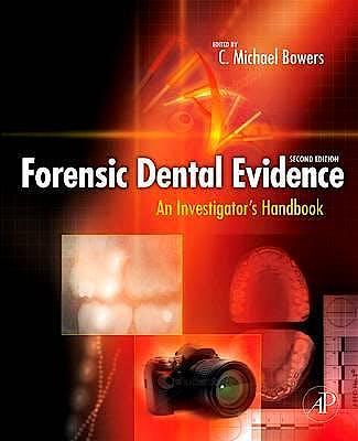 Portada del libro 9780123820006 Forensic Dental Evidence. An Investigator's Handbook