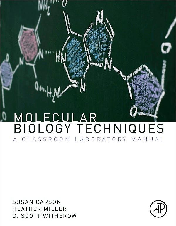Portada del libro 9780123855442 Molecular Biology Techniques. a Classroom Laboratory Manual